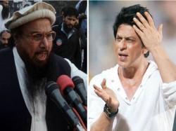 Facing Discrimination Come To Pakistan Hafiz Saeed To Shahrukh