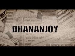 Bengali Film Dhananjay Trailer Released