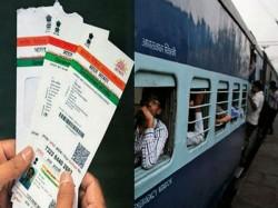 Aadhaar Not Mandatory Booking Train Tickets