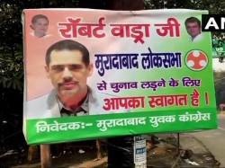Posters Saying Robert Vadra Contest Elections From Moradabad Lok Sabha